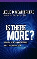 Is There More? : Heaven, Hell, and the Eternal Life that Begins Now by Leslie...