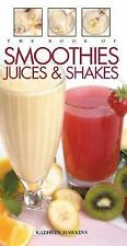 The Book of Smoothies, Juices  &  Shakes, Kathryn Hawkins, Good Book