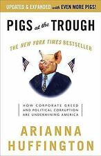Pigs at the Trough: How Corporate Greed and Political Corruption Are Undermining