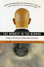 The Monkey in the Mirror: Essays on the Science of What Makes Us Human-ExLibrary
