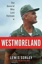 Westmoreland: The General Who Lost Vietnam, Sorley, Lewis, Good Book