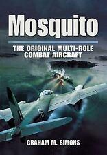 Mosquito: The Original Multi-Role Combat Aircraft, Simons, Graham M.