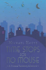 Michael Hoeye Time Stops for No Mouse: A Hermux Tantamoq Adventure Very Good Boo