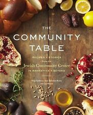 The Community Table : Recipes and Stories from the Jewish Community Center in...