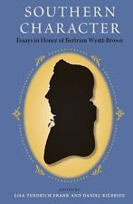 Southern Character: Essays in Honor of Bertram Wyatt-Brown (Southern Dissent)