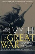 Myth of the Great War by John Mosier (2002, Paperback)