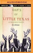 Days of Little Texas by R. A. Nelson (2015, MP3 CD, Unabridged)
