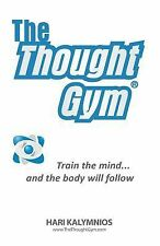 The Thought Gym by Hari Kalymnios (2013, Paperback)