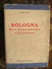 BOLOGNA NELLA STORIA NELL'ARTE NEL COSTUME - GIDA ROSSI - EDIZIONE FORNI, 1969