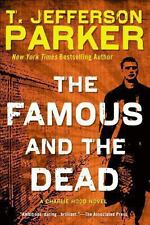 T Jefferson Parker - Famous And The Dead (2014) - New - Trade Paper (Paperb
