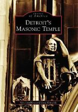 Images of America: Detroit's Masonic Temple by Alex Lundberg and Greg...