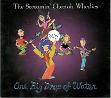 The Screamin' Cheetah Wheelies, One Big Drop Of Water; 1 track PR-CD Single