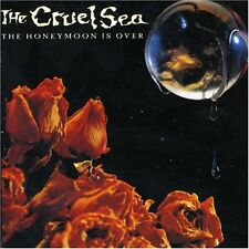 Cruel Sea, The – the Honeymoon is over (NEW)