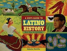 A Kid's Guide to Latino History: More than 50 Activities (A Kid's Guide series),