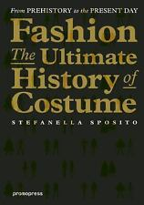 Stefanella Sposito FASHION ULTIMATE HISTORY OF COSTUME FROM PREHISTORY 2016 NEW