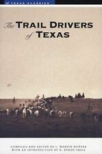 The Trail Drivers of Texas: Interesting Sketches of Early Cowboys... Texas Clas
