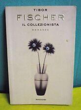 Tibor FISCHER Il collezionista - Mondadori I° ed. 1998