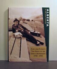 Fury & Futility Onset Great Depression 1930-35, Alberta 20th Century, Volume VI