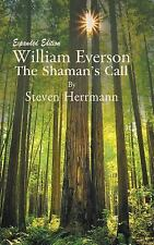William Everson : The Shaman's Call-Expanded Edition by Steven Herrmann...