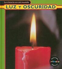 Luz y oscuridad La ciencia en mi mundo Spanish Edition - Royston, Angela - Hardc