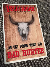 Funny Joke - Vegetarian = Indian Word for Bad Hunter - Car or Wall Decal Sticker