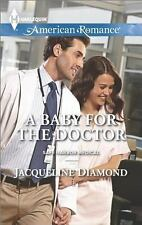 A Baby for the Doctor (Harlequin American RomanceSafe Harbor Medical), Diamond,