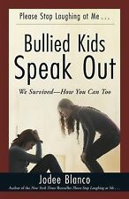 Bullied Kids Speak Out : We Survived-How You Can Too by Jodee Blanco (2015,...