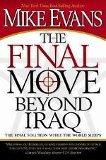 The Final Move Beyond Iraq by Mike Evans BRAND NEW BOOK