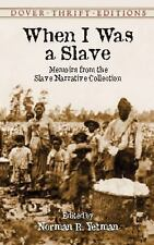When I Was a Slave: Memoirs from the Slave Narrative Collection (Dover Thrift E
