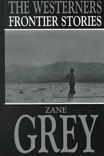 Five Star Western: The Westerners : Frontier Stories by Zane Grey (2000,...