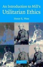 An Introduction to Mill's Utilitarian Ethics by Henry R. West cambridge 2004