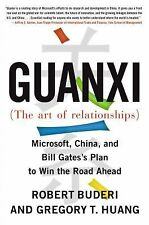Guanxi - The Art of Relationships : Microsoft, China, and Bill Gates's Plan...