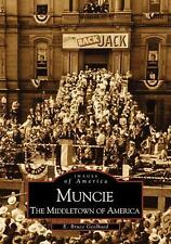 Muncie: The Middletown of America (Images of America), Geelhoed, E. Bruce, Very