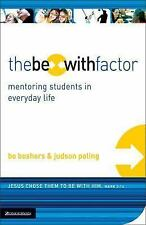 The Be-With Factor: Mentoring Students in Everyday Life, Poling, Judson, Boshers