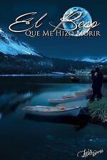 El Beso Que Me Hizo Morir by Luis Torres (2016, Paperback)