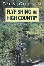 Flyfishing the High Country by John Gierach (2004, Paperback, Import)