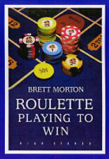 Roulette: Playing to Win Morton, Brett Very Good Book