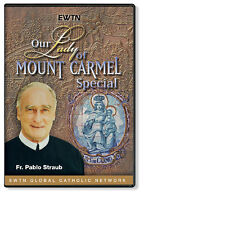 OUR LADY OF MOUNT CARMEL W/ FR. PABLO STRAUB : AN EWTN DVD