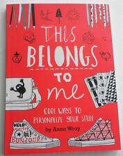 NEW   This Belongs to Me : Cool Ways to Personalize Your Stuff    Anna Wray