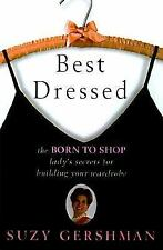 Best Dressed: The Born to Shop Lady's Secrets for Building a Wardrobe, Gershman,