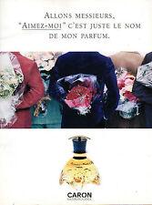 """Publicité Advertising 1996  Parfum  """" Aimez Moi """"  de CARON"""