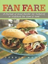 Fan Fare : A Playbook of Great Recipes for Tailgating or Watching the Game at...