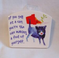 """Cat Plaque - """"If You Yell At A Cat...."""" Plaque by Figi"""
