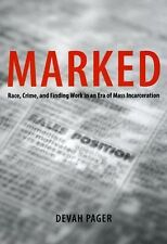 Marked : Race, Crime, and Finding Work in an Era of Mass Incarceration by D....