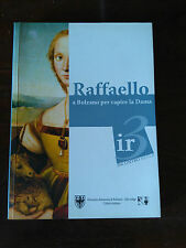 Catalogo Arte: RAFFAELLO A BOLZANO PER CAPIRE LA DAMA
