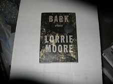 Bark : Stories by Lorrie Moore (2014, Hardcover) SIGNED 1st/1st