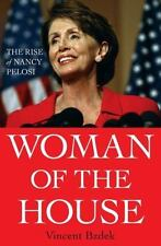 Woman of the House: The Rise of Nancy Pelosi Vincent Bzdek Hardcover