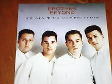 """BROTHER BEYOND *RARE 7"""" 45 ' HE AIN'T NO COMPETITION ' 1988 VGC+"""