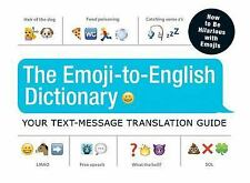The Emoji-To-English Dictionary: Your Text-Message Translation Guide - Good - Ad