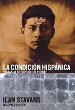 La Condicion Hispanica: Vistas al Futuro de un Pueblo (Spanish Edition) by Stav